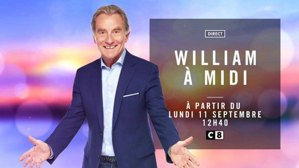 C8 : «William à midi» en forme