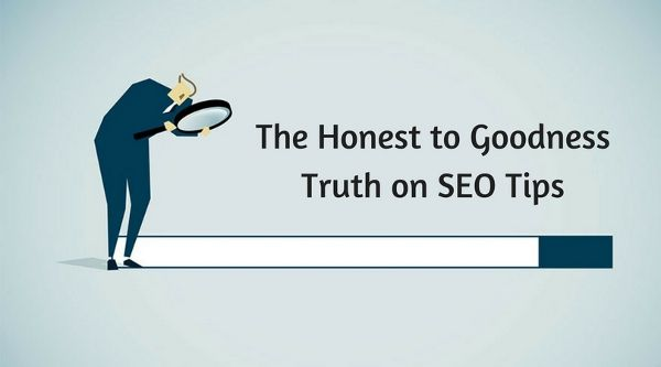 The Honest to Goodness Truth on SEO Tips - Digital Marketing Trends and Tips 2016