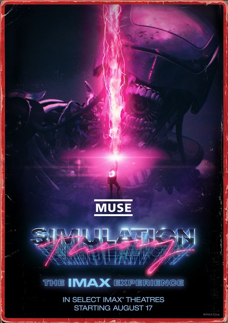 Muse - Simulation Theory - The IMAX Experience (IMAX Laser) de Lance Drake avec Muse (Matthew Bellamy, Christopher Wolstenholme et Dominic Howard)
