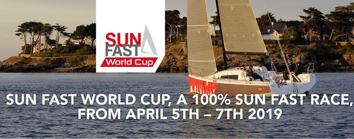 Sun Fast World Cup, a 100% Sun Fast Race, from April 5th to 7th, 2019