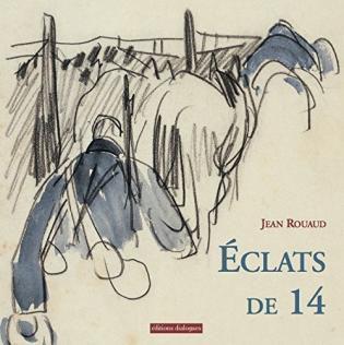 Jean Rouaud et Mathurin Méheut, Eclats de 14, Dialogues.