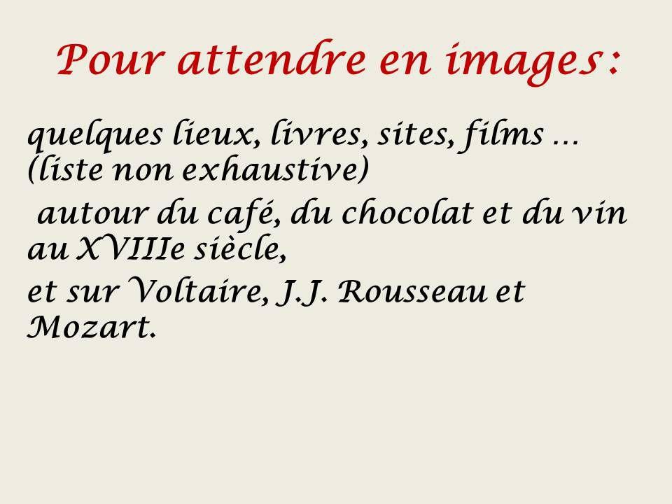 Voltaire, Rousseau et Mozart amateurs de vin de chocolat et de café