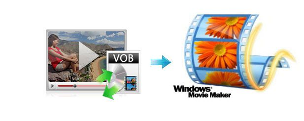 How to Open and Edit VOB in Windows Movie Maker