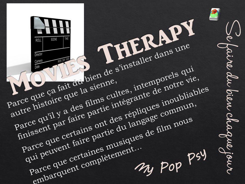 Movies=films / Therapy= thérapie