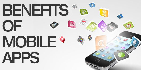Benefits of Mobile App