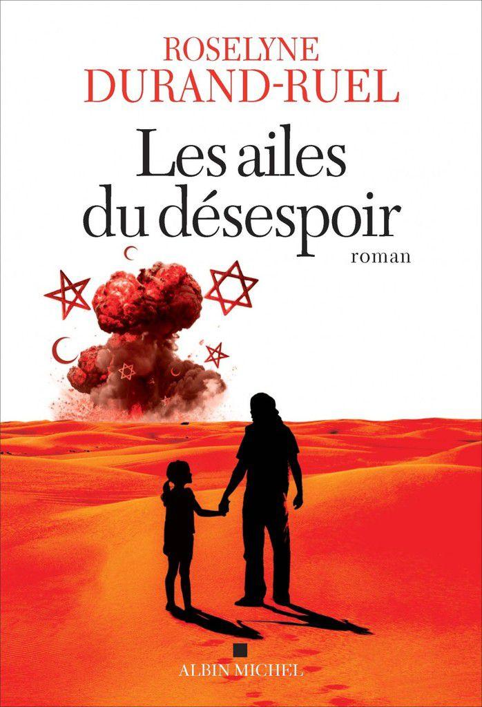 """""""Les ailes du désespoir"""" de Roselyne Durand-Ruel"""""""