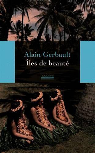 Coup de Coeur... Alain Gerbault... Iles de beauté...