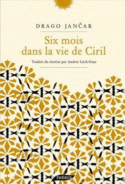Six mois dans la Vie de Ciril ( de Drago Jancar )