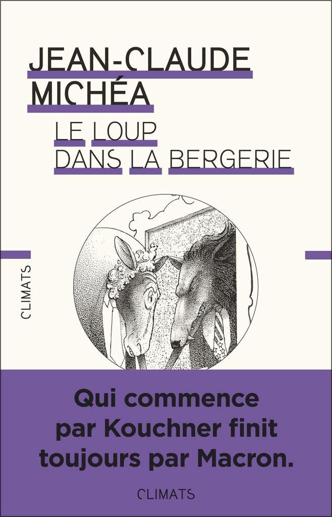 Le loup dans la bergerie (JC Michéa, ed Climats)