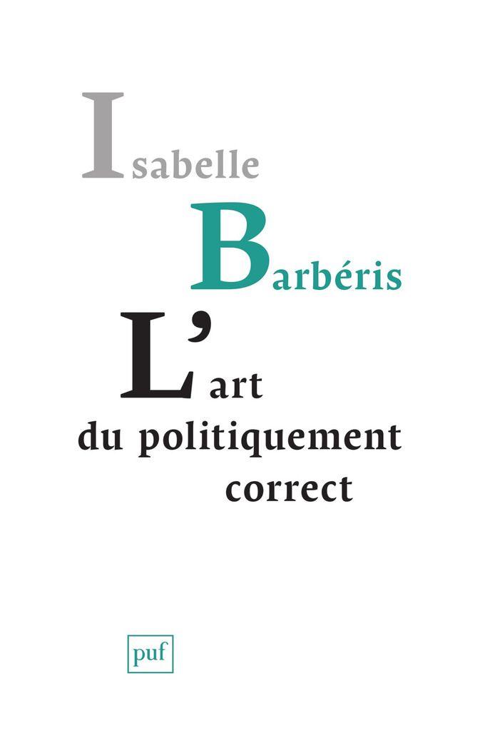 L'art du politiquement correct (Isabelle Barbéris, PUF) version 1