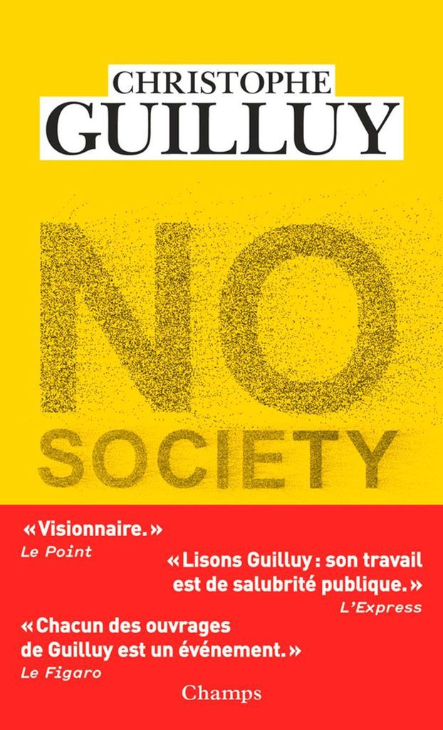 No Society ( Christophe GUILLUY ed Flammarion)