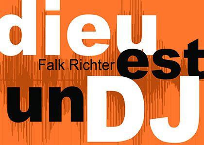 Dieu est un DJ. Et la vie un mix en public…