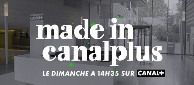 Made in Canal+ du 12 mars