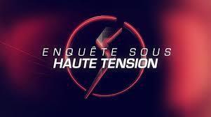 """""""Enquête sous haute tension"""" mercredi 7 août à 21h00 sur C8"""