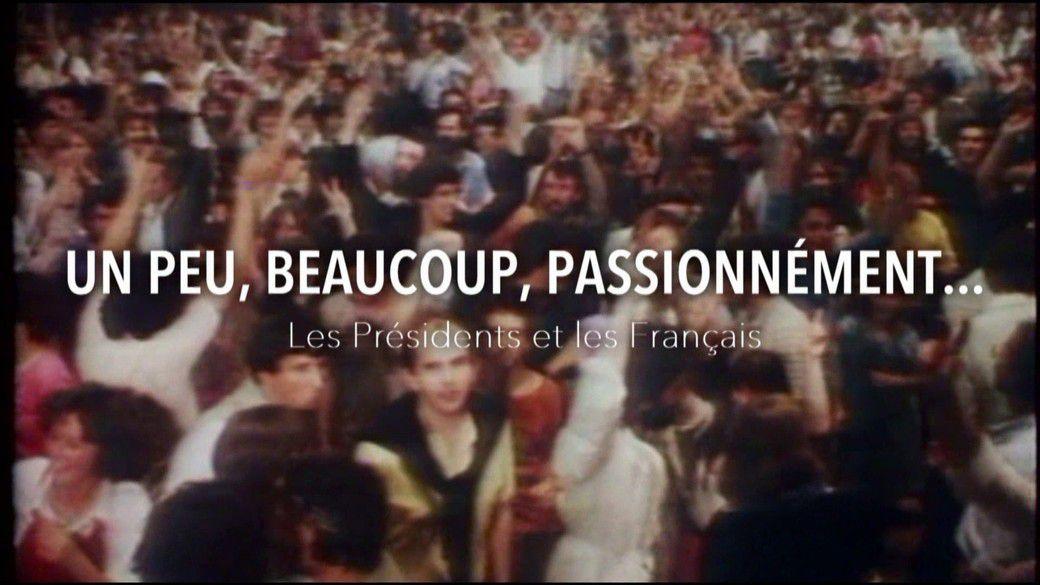"""""""Un peu, beaucoup, passionnément... Les Présidents et les français"""", documentaire inédit sur Paris Première, le mercredi 2 octobre à 23h05"""