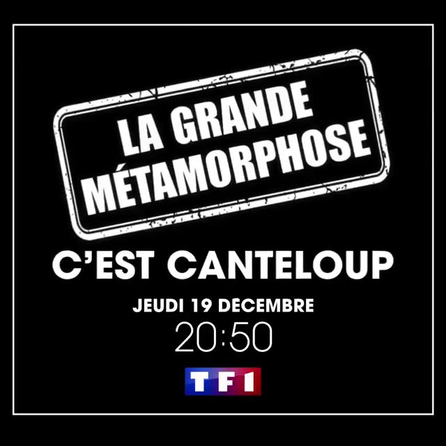 La Grande Métamorphose de retour dans C'est Canteloup ce soir à 20h50 sur TF1