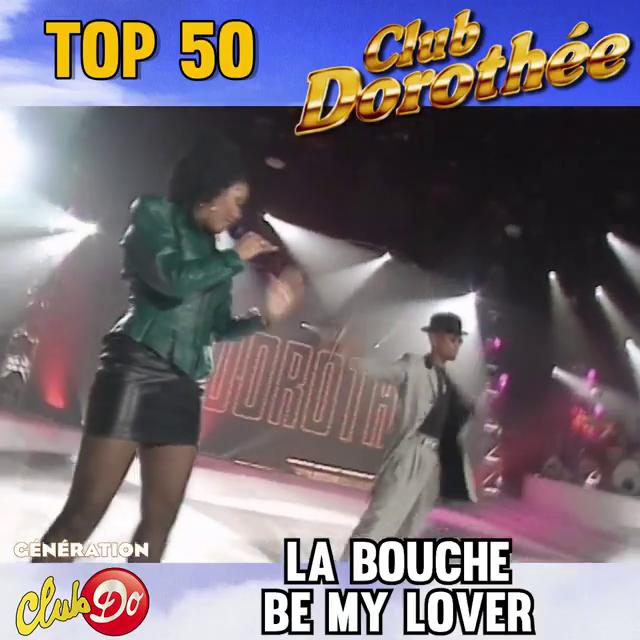 Top 50 au Club Dorothée : La Bouche - Be my lover