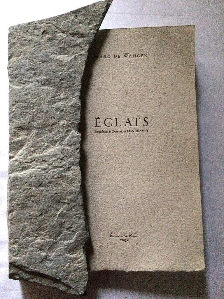 """""""Eclats"""", texte poétique original de Marc De Wangen, Empreintes de D. Lonchampt- imprimé à 152 exemplaires marqués de I à CL et deux nominatifs- 1994"""
