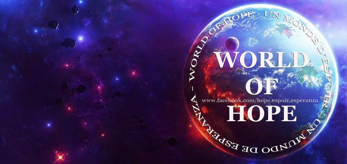 Un Monde d'Espoir - World of Hope - Un Mundo de Esperanza