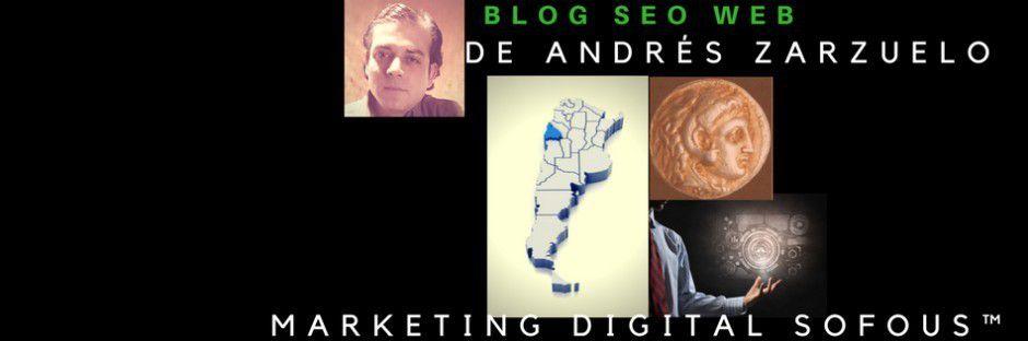 Marketing Sofous ™ es creación de Andrés Zarzuelo que en el 2015 inició BloG SEO Web