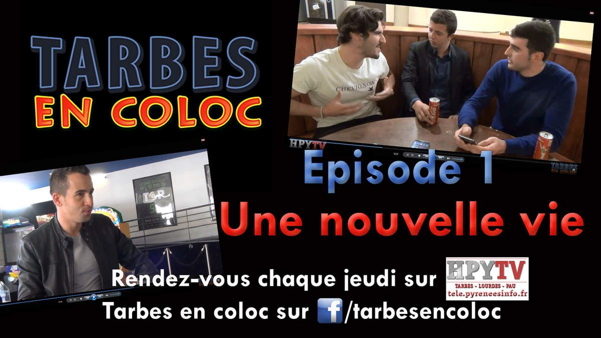 Tarbes en coloc Episode 01