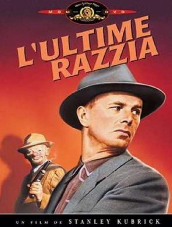 L'ULTIME RAZZIA - Stanley Kubrick (1956)