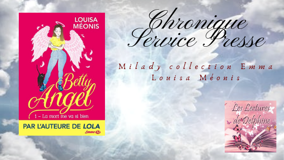 Chronique Delphine: Betty Angel, T1: La mort me va si bien  de  Louisa Méonis  chez Milady collection EMMA