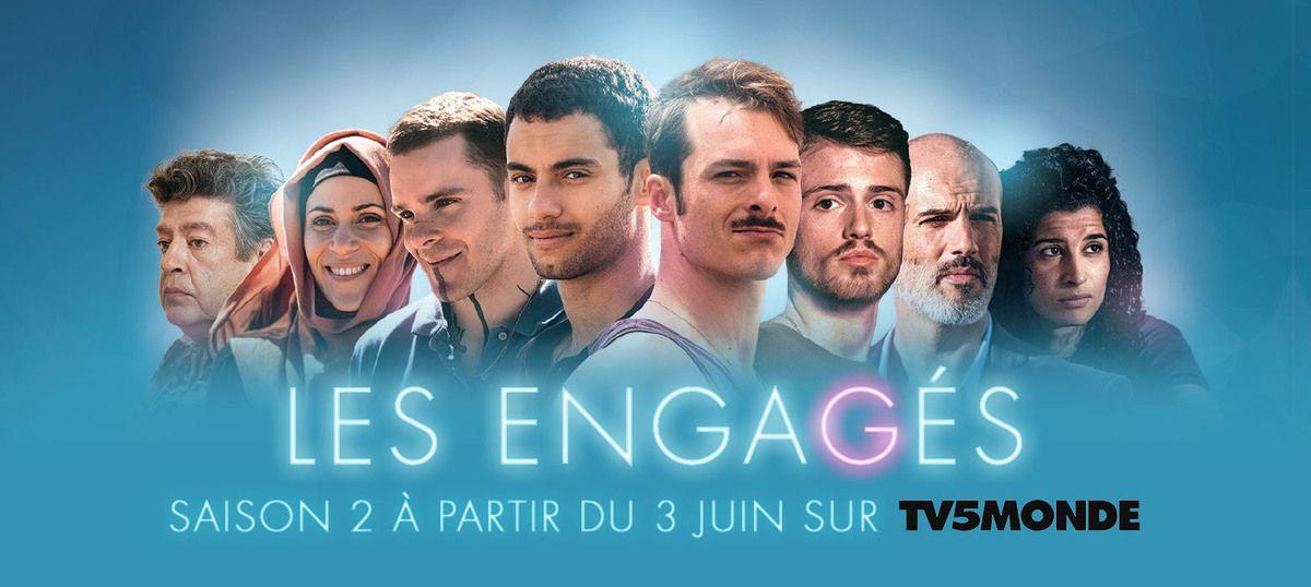 Diffusion TV : Les Engagés saison 2 sur TV5 Monde en juin !