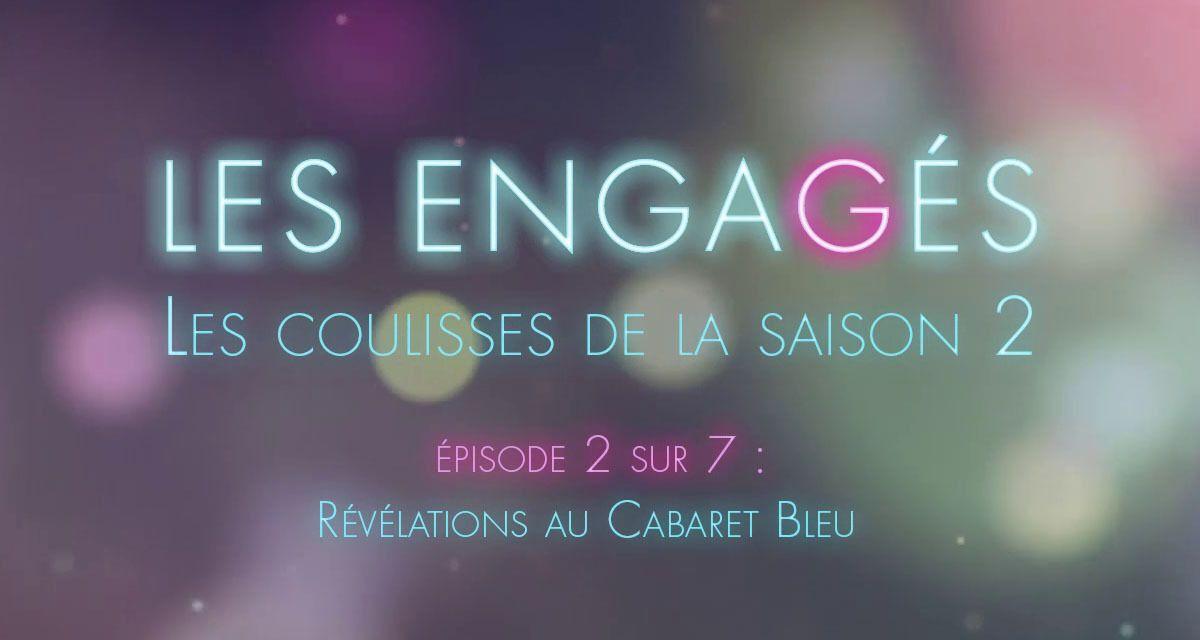 Coulisses de la saison 2 - Ep 2: Révélations au Cabaret Bleu