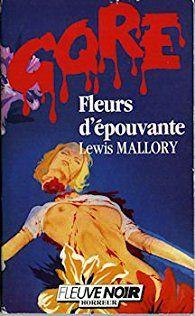 FLEURS D'EPOUVANTE de Lewis Mallory