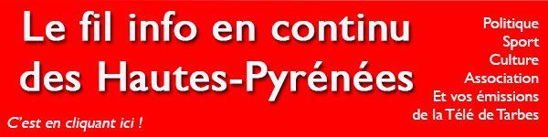 Le fil d'info de Tarbes et des Hautes-Pyrénées en continu