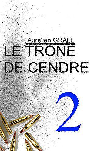 Le trône de cendre - Tome 2 - Aurélien Grall