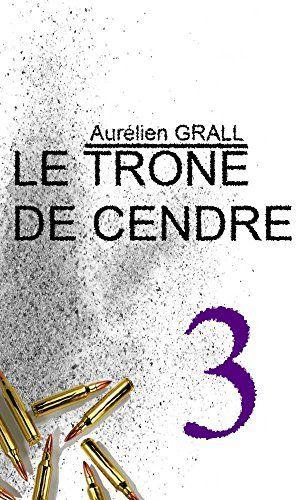Le trône de cendre - Aurélien grall