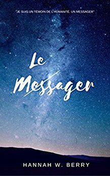 Le messager - Hannah W. Berry