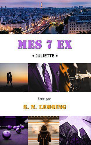 Mes 7 ex - Juliette / S.N. Lemoing