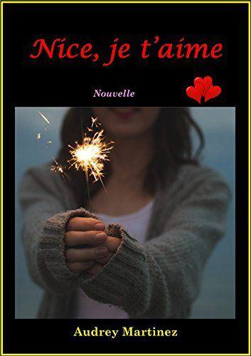 Nouvelle : Nice, je t'aime - Audrey Martinez