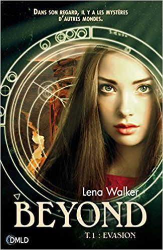 Beyond, tome 1 : Evasion - @Lena_walker