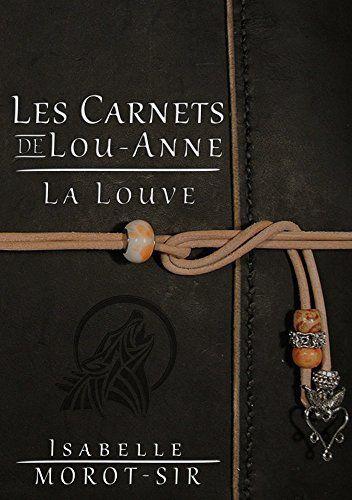 Les carnets de Lou Anne, carnet 1 : la louve (@i_morotsir)