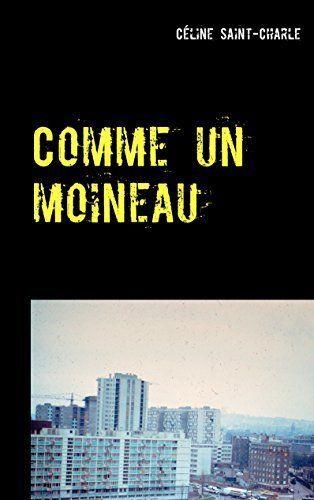 Comme un moineau - Céline Saint-Charle