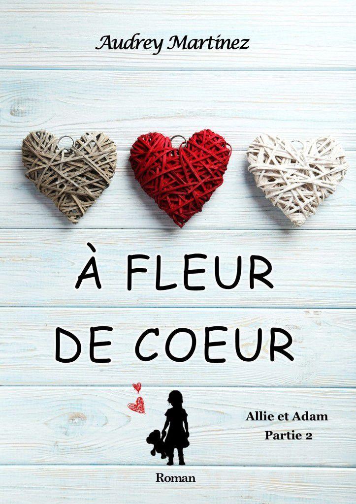 A fleur de coeur - @AudreyM_auteur