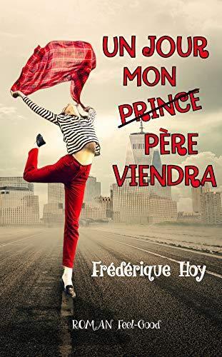 Un jour, mon (prince) père viendra - Fédérique Hoy