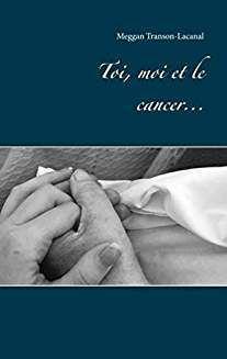 Toi, moi et le cancer – Meggan Transon Lacanal