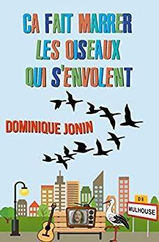 Ca fait marrer les oiseaux qui s'envolent - Dominique Jonin