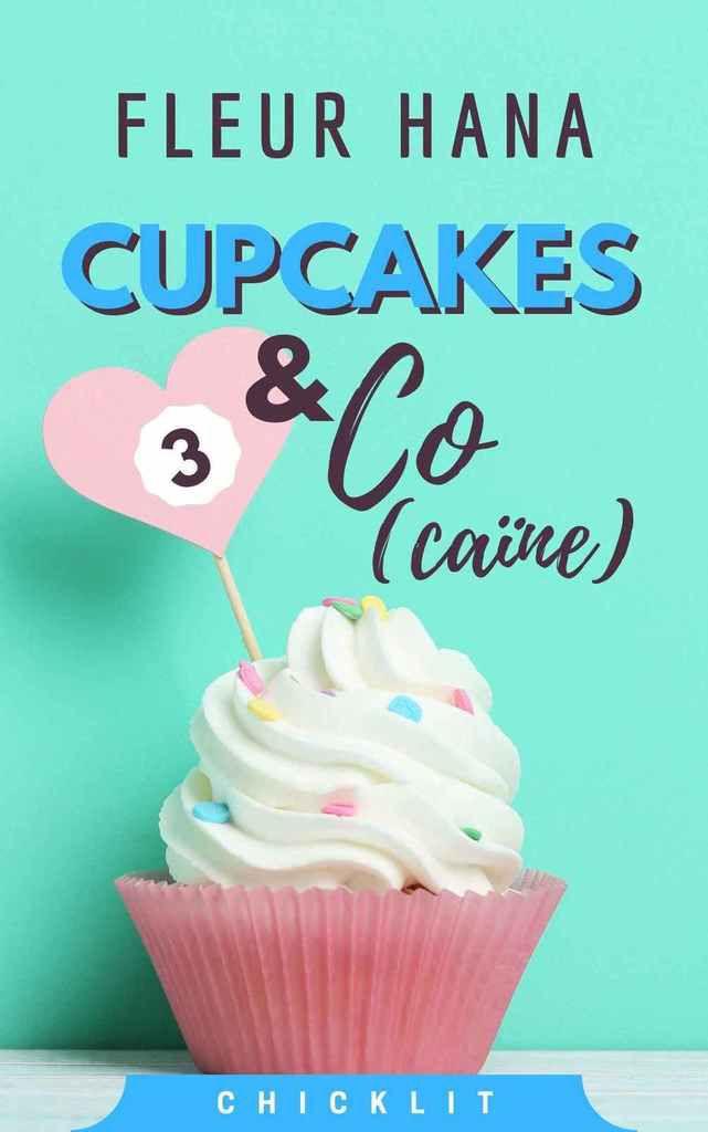 Cupcakes & Co(caïnes), tome 3 – @FleurHananas
