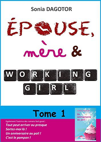 Epouse, mère et working girl, tome 1 - @SoniaDagotor