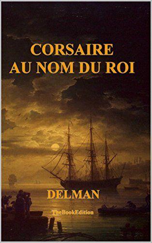 Corsaire au nom du Roi de Delman