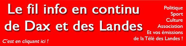 Toute l'info de Dax et des Landes en continu sur Aquitaine Infos Landes