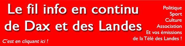 Toute l'info de Dax et des Landes en continu sur Aquitaine Infos