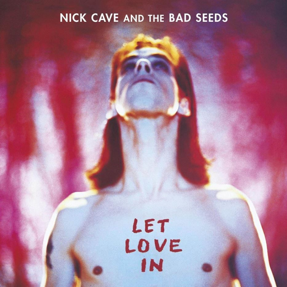 Nick Cave And The Bad Seeds Let Love In album