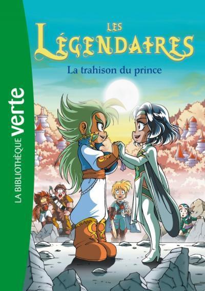 Les Légendaires / La trahison du Prince